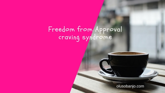 Ep. 48 - Freedom From The Approval Craving Syndrome